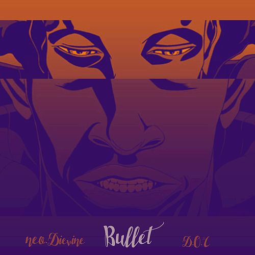 Bullet by Neo.Dievine