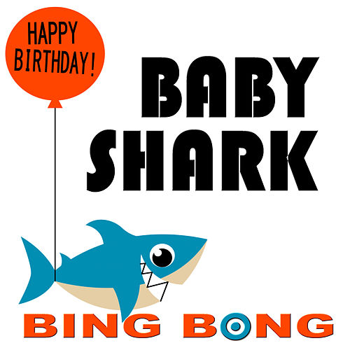 Baby Shark (Happy Birthday Remix) by Bing Bong