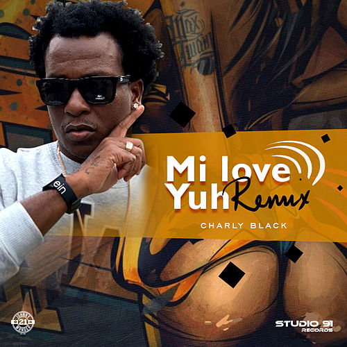 Mi Love Yuh (Remix) de Charly Black