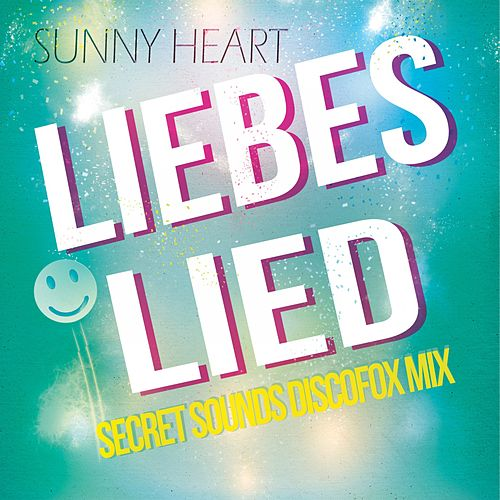 Liebeslied (Secret Sounds Discofox Mix) de Sunny Heart