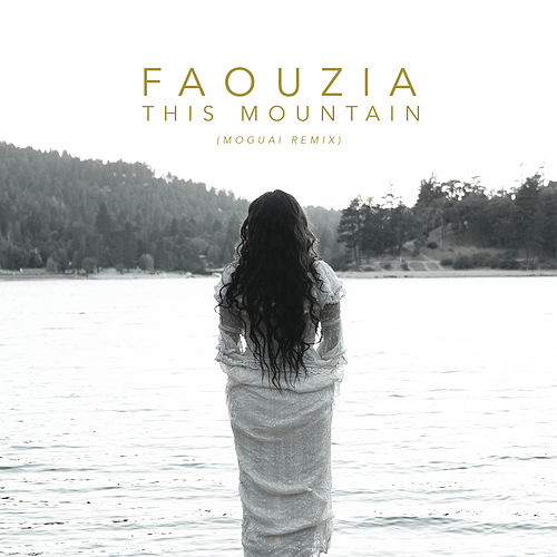 This Mountain (Moguai Remix) by Faouzia