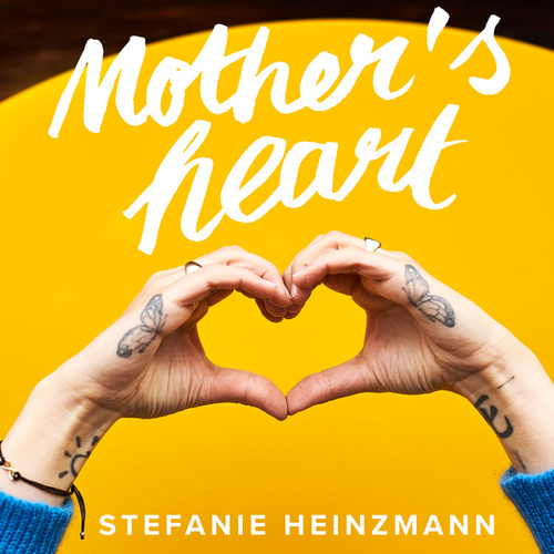 Mother's Heart von Stefanie Heinzmann