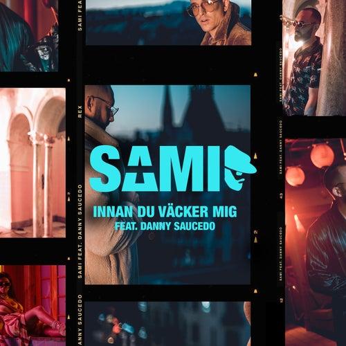 Innan du väcker mig (feat. Danny Saucedo) von Sami