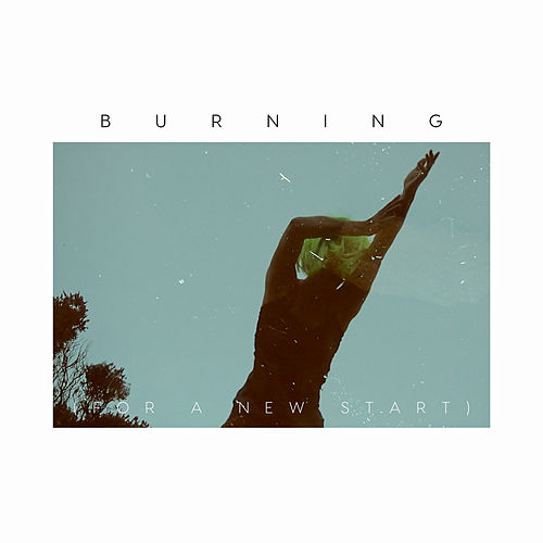Burning (For a New Start) by Josin