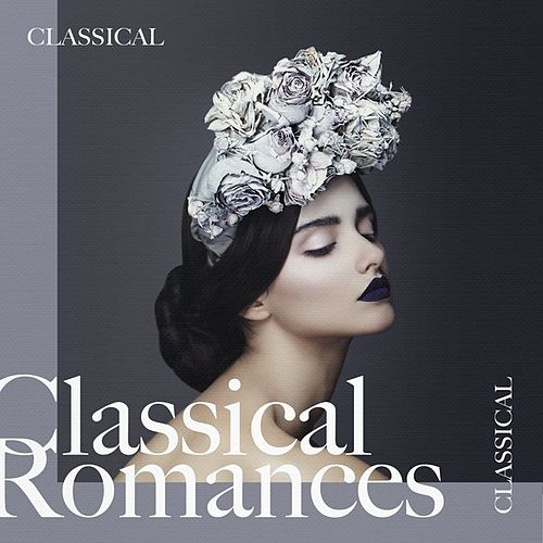 Classical Romances de Various Artists