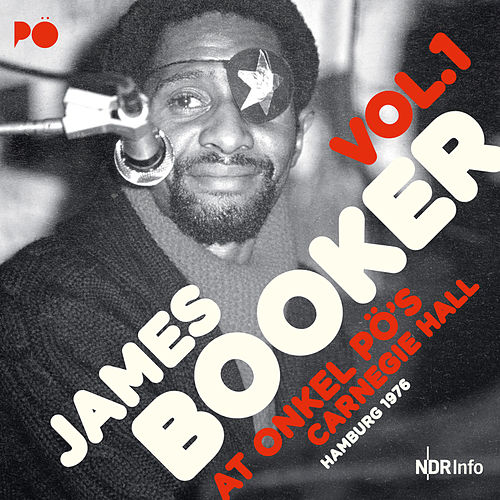 At Onkel PÖ's Carnegie Hall, Hamburg 1976 by James Booker