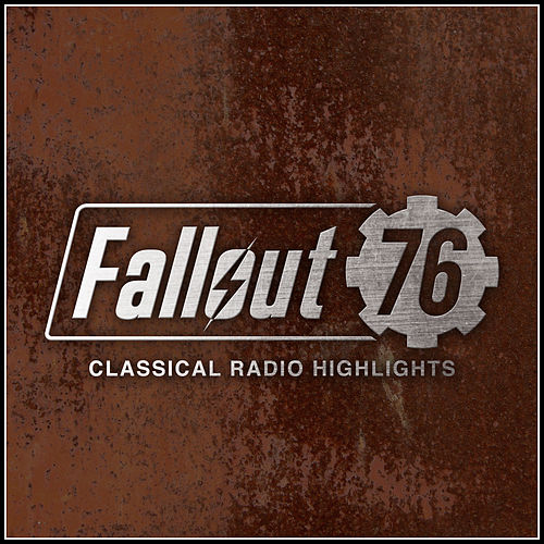 Fallout 76: Classical Radio Highlights by Various Artists
