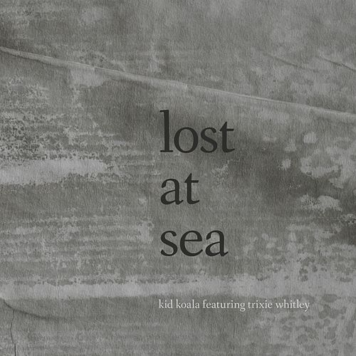 Lost at Sea by Kid Koala
