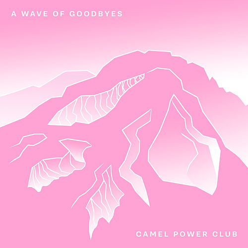 A Wave of Goodbyes di Camel Power Club