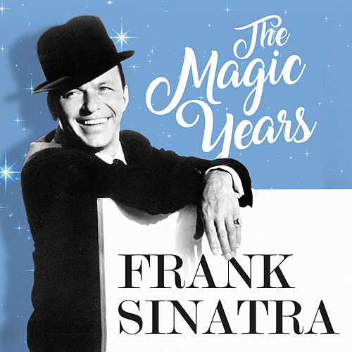 The Magic Years by Frank Sinatra