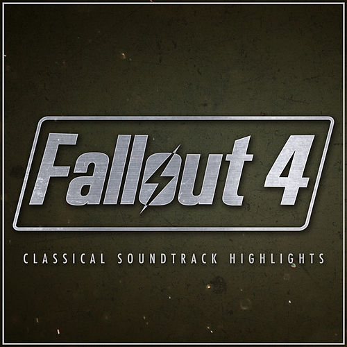 Fallout 4 - Classical Soundtrack Highlights by Various Artists
