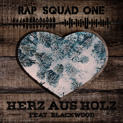 Herz aus Holz by Rap Squad One