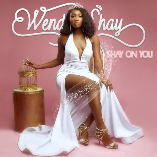 Shay On You von Wendy Shay