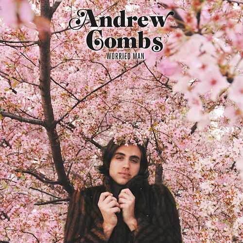 Worried Man (Deluxe Edition) by Andrew Combs
