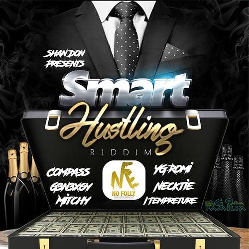 Smart Hustling Riddim by Various Artists