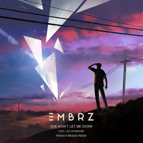She Won't Let Me Down (French Braids Remix) von EMBRZ