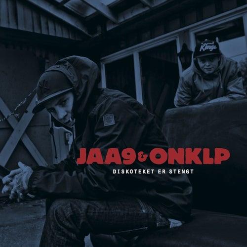 Diskoteket Er Stengt de Jaa9 & Onklp