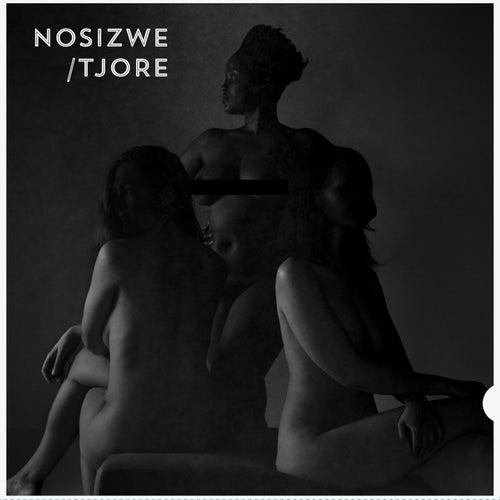 Nosizwe / Tjore by Nosizwe