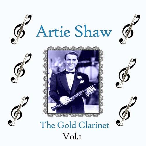Artie Shaw / The Gold Clarinet, Vol. 1 de Artie Shaw