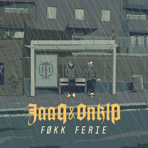Føkk Ferie de Jaa9 & Onklp