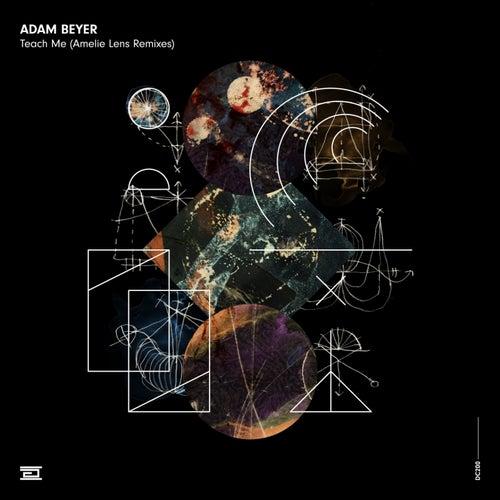 Teach Me (Amelie Lens Remixes) de Adam Beyer