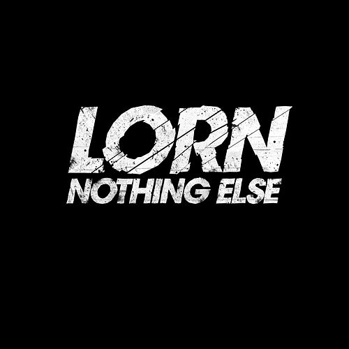 Nothing Else von Lorn