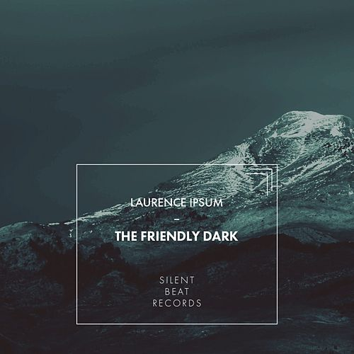 The Friendly Dark von Laurence Ipsum