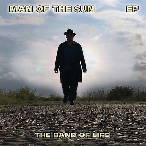 Man of the Sun EP by Band of Life