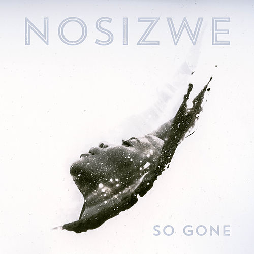 So Gone by Nosizwe