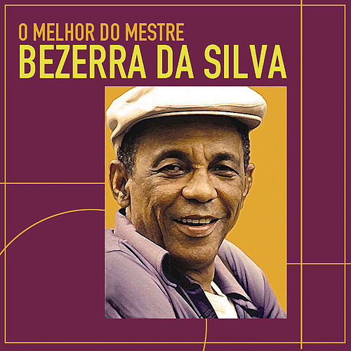 As Melhores do Mestre Bezerra da Silva de Bezerra Da Silva