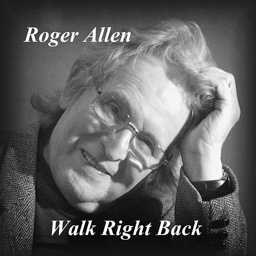 Walk Right Back von Roger Allen