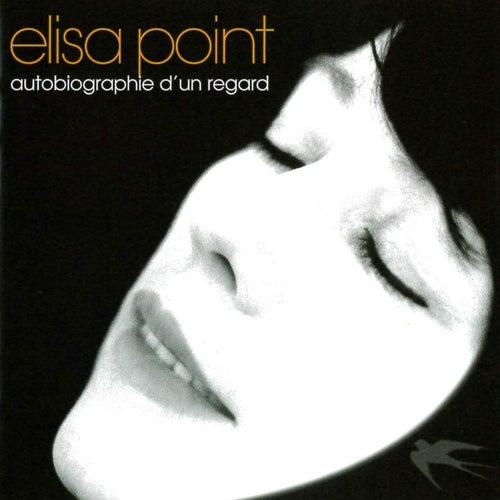 Autobiographie d'un regard by Elisa Point