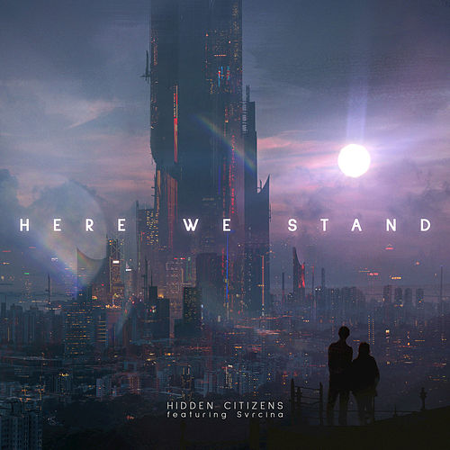 Here We Stand von Hidden Citizens