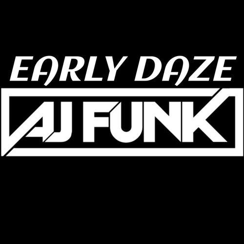 Early Daze (Original Mix) by AJ Funk