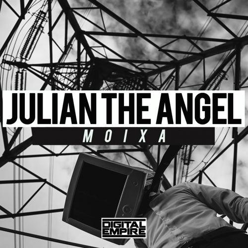 Moixa by Julian The Angel