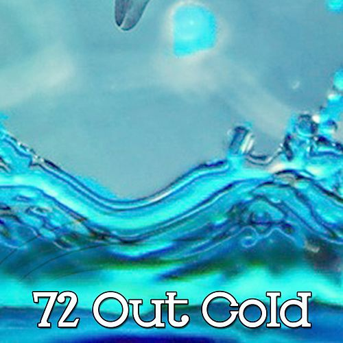 72 Out Cold von Best Relaxing SPA Music