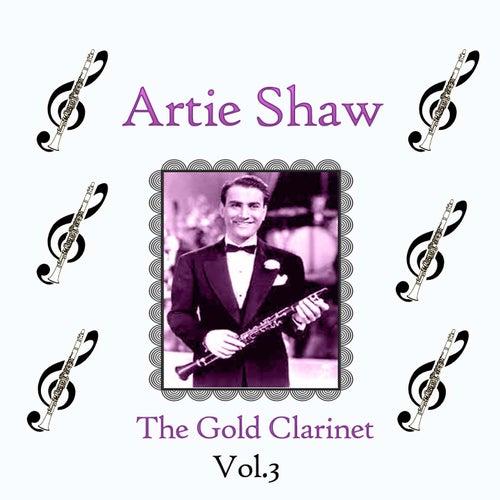 Artie Shaw / The Gold Clarinet, Vol. 3 de Artie Shaw