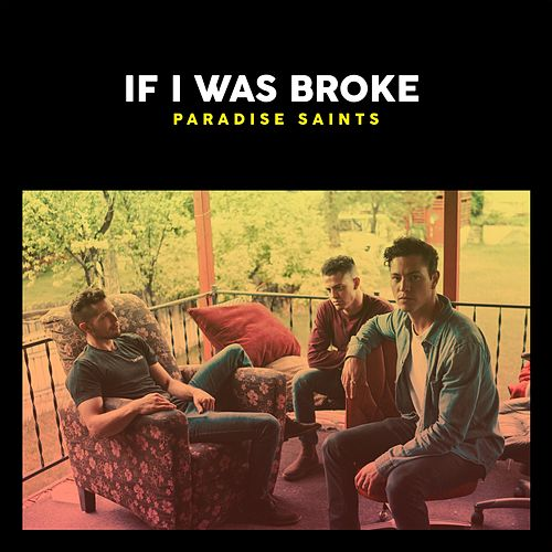 If I Was Broke by Paradise Saints
