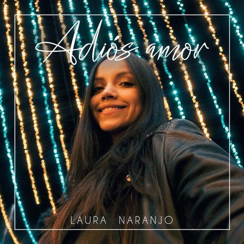 Adiós amor de Laura Naranjo