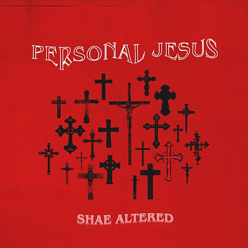 Personal Jesus by Shae Altered