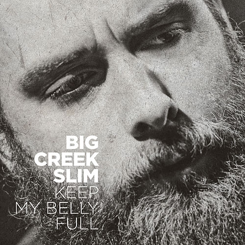 Keep My Belly Full de Big Creek Slim