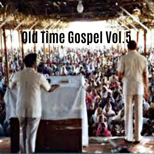 Old Time Gospel, Vol. 5 by Various Artists