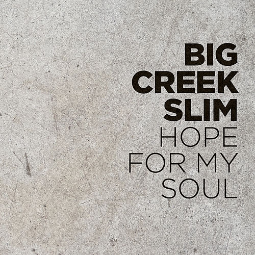 Hope for My Soul de Big Creek Slim