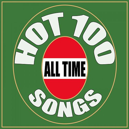 Hot 100 Songs (All Time) by Various Artists