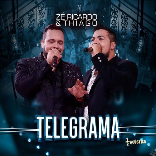 Telegrama (Acústico) (Ao Vivo) von Zé Ricardo & Thiago