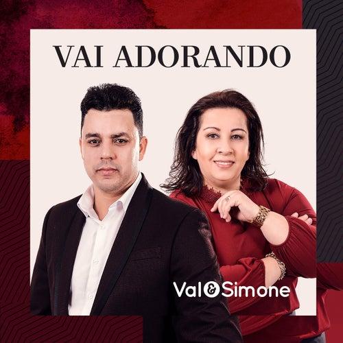 Vai Adorando by Val e Simone