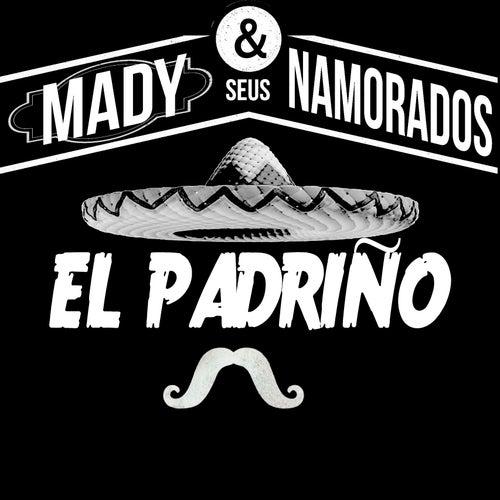 El Padriño de Mady e Seus Namorados