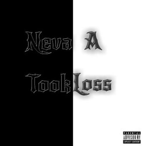 Neva Took a Loss by Lil Hoodie