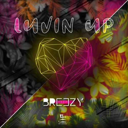 Luvin Up by BreezyDozit