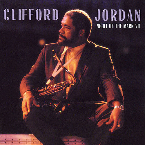 Night Of The Mark VII (Live) by Clifford Jordan